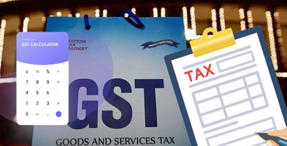 GST Tax Calculator - GST Full Information or GST Guide