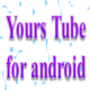 Yourstube for android with API key support for any site